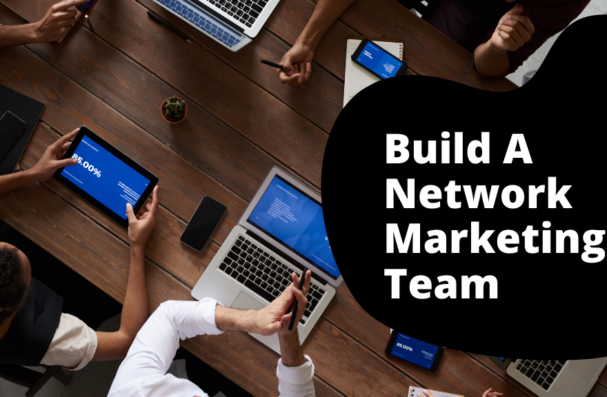 Build A Network Marketing Team
