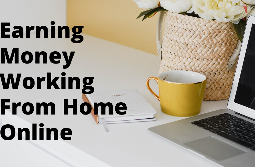 Earning Money Working From Home Online