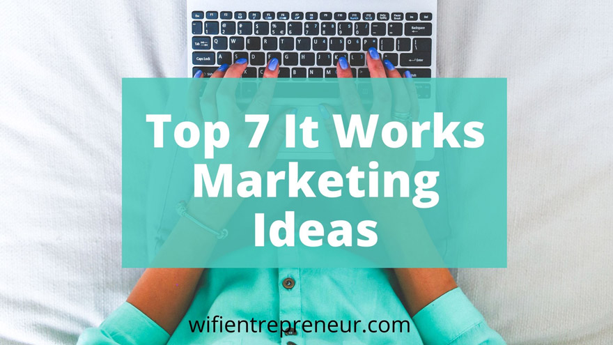 it works marketing ideas