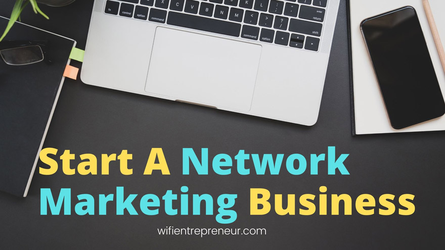 how to start a network marketing business