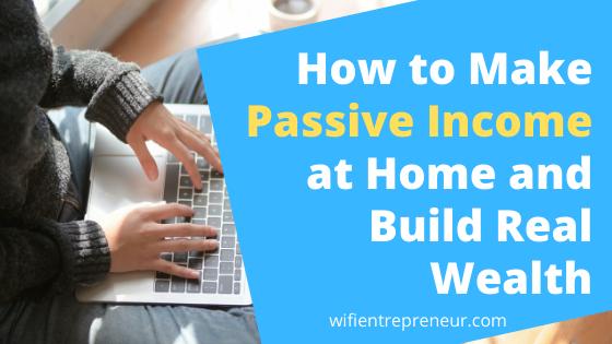 make passive income at home in 2020