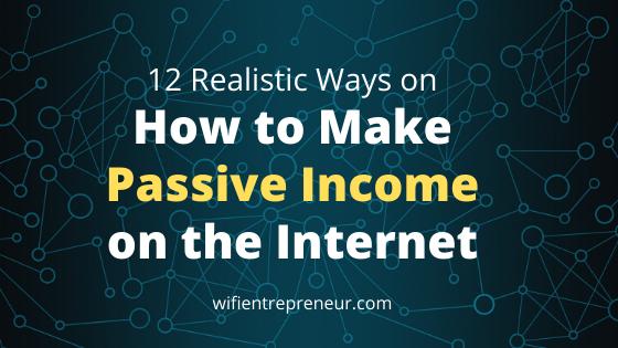 realistic ways to make passive income on the internet in 2020