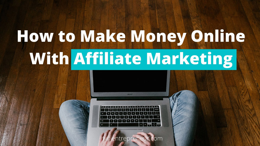 Make Money Online With Affiliate Marketing in 2020