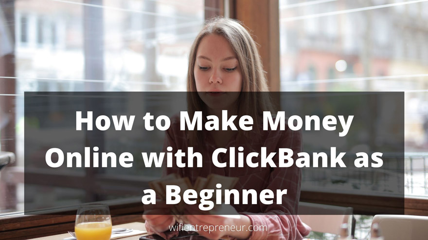 Make Money Online with ClickBank as a Beginner