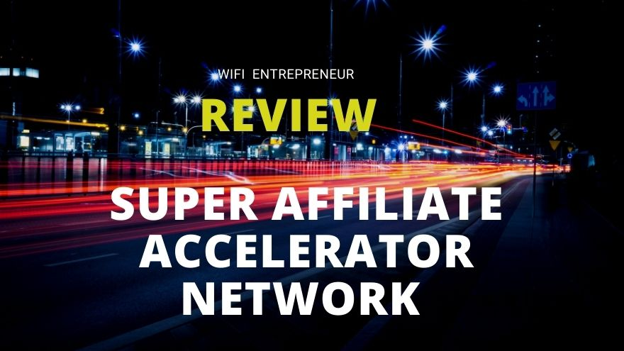 Super Affiliate Accelerator Network Review