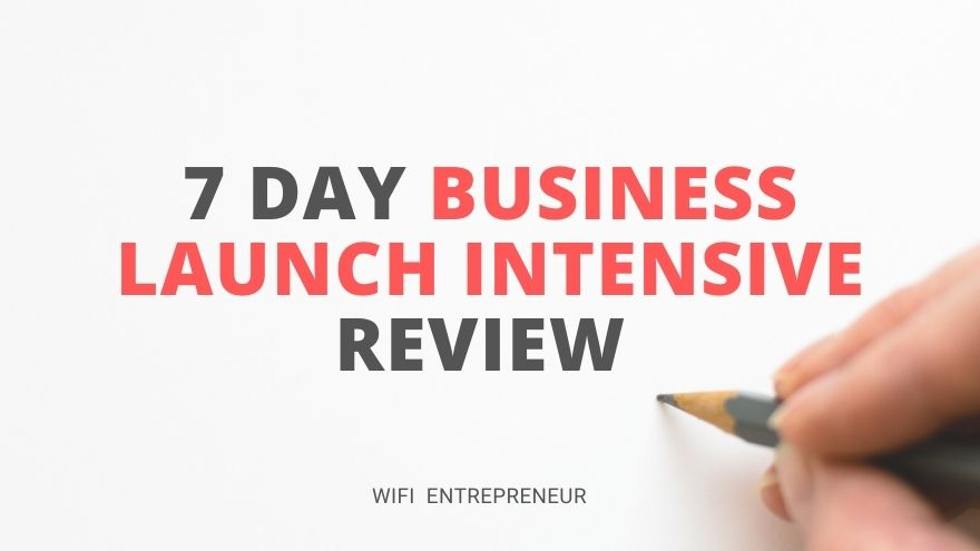 7 Day Business Launch Intensive Review