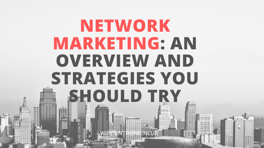 Network marketing overview